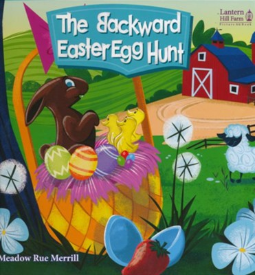 The Backward Easter Egg Hunt   -     By: Meadow Rue Merrill