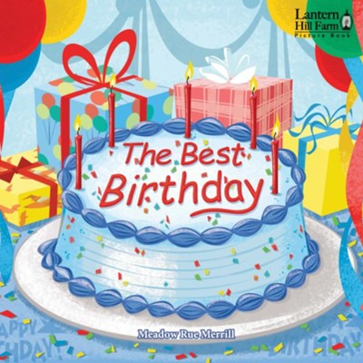 The Best Birthday - picture book   -     By: Meadow Rue Merrill