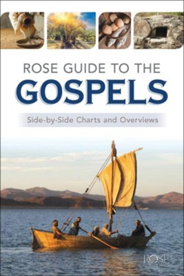 Rose Guide to the Gospels: Side-by-Side Charts and  Overviews  -