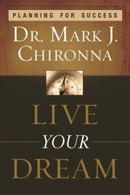 Live Your Dream: Planning for Success - eBook  -     By: Dr. Mark J. Chironna