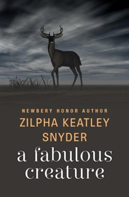 A Fabulous Creature - eBook  -     By: Zilpha Keatley Snyder