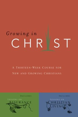 Growing in Christ: A 13-Week Course for New and Growing Christians - eBook  -     By: The Navigators