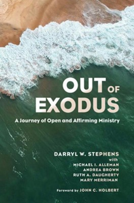 Out of Exodus: A Journey of Open and Affirming Ministry  -     By: Darryl W. Stephens, Michael I. Alleman, Andrea Brown, Ruth A. Daugherty & 2 Others