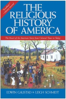 The Religious History of America, Revised and Expanded   -     By: Edwin S. Gaustad, Leigh Schmidt