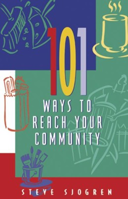 101 Ways to Reach Your Community - eBook  -     By: Steve Sjogren
