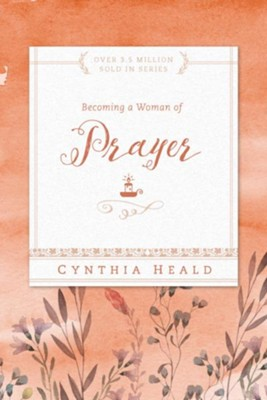 Becoming a Woman of Prayer - eBook  -     By: Cynthia Heald