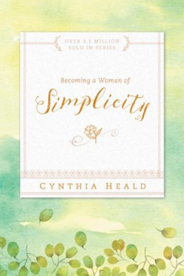 Becoming a Woman of Simplicity, eBook   -     By: Cynthia Heald