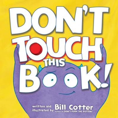 Don't Touch This Book!  -     By: Bill Cotter