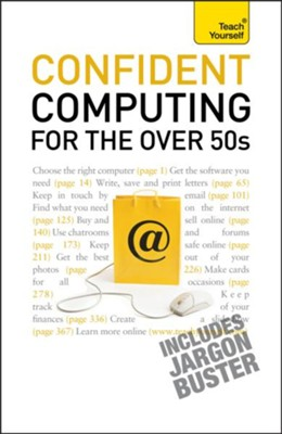 Confident Computing for the Over 50s: Teach Yourself / Digital original - eBook  -     By: Bob Reeves