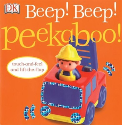 Beep! Beep! Peekaboo: Touch-and-Feel and Lift-The-Flap  -