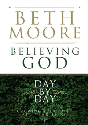 Believing God Day by Day: Growing Your Faith All Year Long - eBook  -     By: Beth Moore