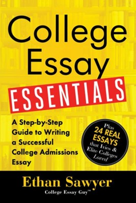 College Essay Essentials  -     By: Ethan Sawyer