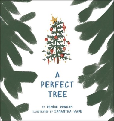 A Perfect Tree  -     By: Denise Dunham