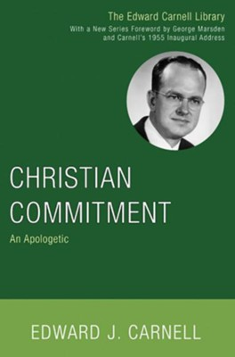 Christian Commitment  -     By: Edward J. Carnell