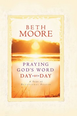 Praying God's Word Day by Day - eBook  -     By: Beth Moore