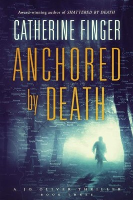 Anchored by Death  -     By: Catherine Finger