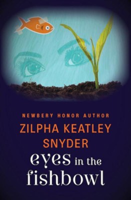 Eyes in the Fishbowl - eBook  -     By: Zilpha Keatley Snyder