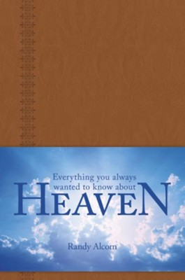 Everything You Always Wanted to Know about Heaven - eBook  -     By: Randy Alcorn