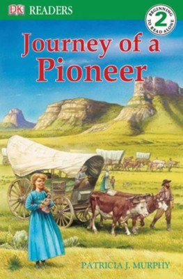 DK Readers, Level 2: Journey of a Pioneer   -     By: Patricia J. Murphy