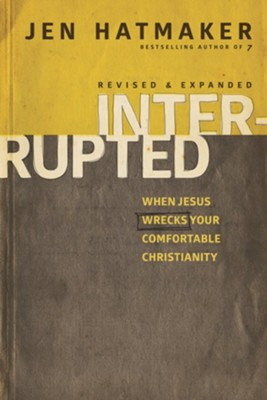 Interrupted: When Jesus Wrecks Your Comfortable Christianity - eBook  -     By: Jennifer Hatmaker