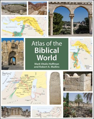 Atlas of the Biblical World  -     By: Mark Vitalis Hoffman, Robert A. Mullins