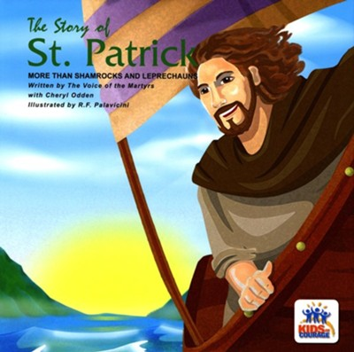 The Story of St. Patrick: More Than Shamrocks and   Leprechauns  -     By: R.F. Palavicini