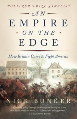 An Empire on the Edge: How Britain Came to Fight America - eBook  -     By: Nick Bunker