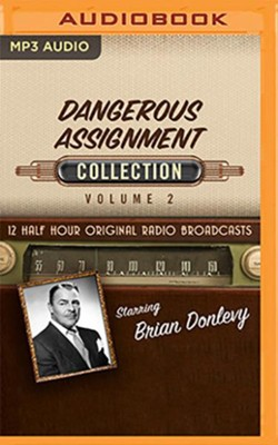 Dangerous Assignmet Collection, Volume 2 - 12 Half-Hour Original Radio Broadcasts on MP3-CD  -     By: Black Eye Entertainment & Full Cast