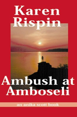 Ambush at Amboseli - eBook  -     By: Karen Rispin