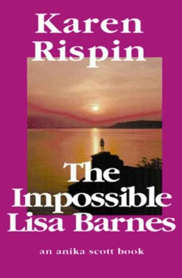 The Impossible Lisa Barnes - eBook  -     By: Karen Rispin