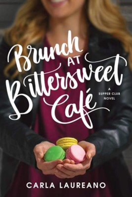 Brunch at Bittersweet Caf&#233, softcover  -     By: Carla Laureano