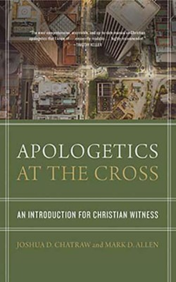 Apologetics at the Cross: An Introduction for Christian Witness - unabridged audiobook on CD  -     Narrated By: Mark Smeby     By: Joshua D. Chatraw, Mark D. Allen