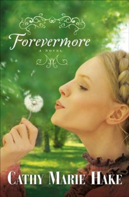 Forevermore - eBook  -     By: Cathy Marie Hake