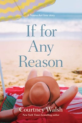 If for Any Reason  -     By: Courtney Walsh