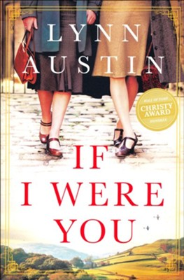 If I Were You: A Novel  -     By: Lynn Austin