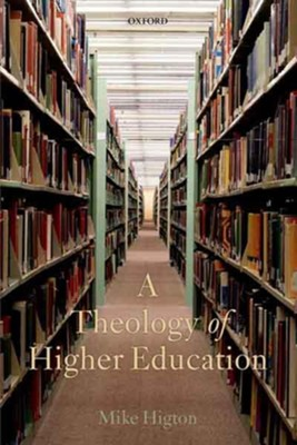 A Theology of Higher Education  -     By: Mike Higton