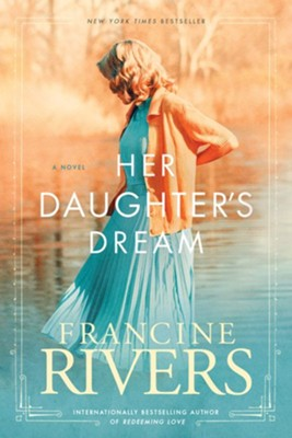 Her Daughter's Dream #2  -     By: Francine Rivers