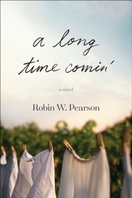 A Long Time Comin', hardcover  -     By: Robin W. Pearson