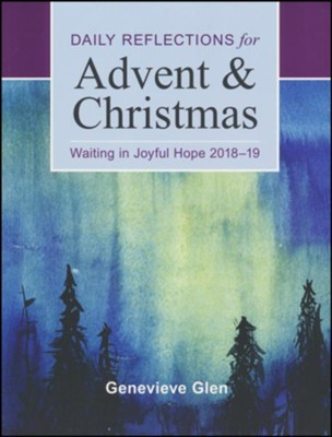 Waiting in Joyful Hope: Daily Reflections for Advent and Christmas 2018-2019 / Large type / large print edition  -     By: Genevieve Glen