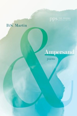 Ampersand: Poems  -     By: D.S. Martin