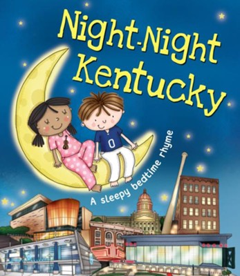 Night-Night Kentucky  -     By: Katherine Sully     Illustrated By: Helen Poole