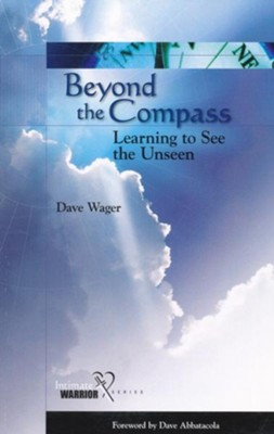 Beyond the Compass: Learning to See the Unseen   -     By: Dave Wager