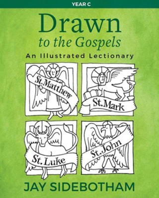 Drawn to the Gospels: An Illustrated Lectionary (Year C)  -     By: Jay Sidebotham
