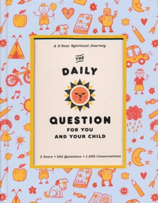 The Daily Question for You and Your Child: A Three-Year Spiritual Journal  -