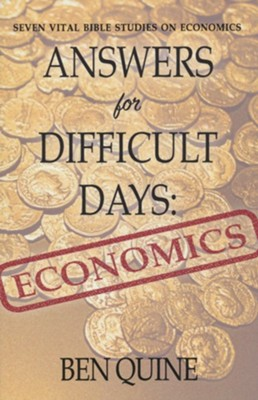 Answers for Difficult Days: Economics   -     By: Ben Quine