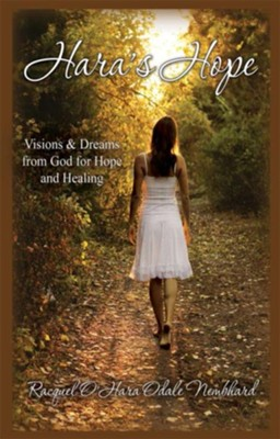 Hara's Hope: Visions & Dreams from God for Hope and Healing - eBook  -     By: Racquel O'Hara Odale Nembhard