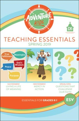 D6: Adventure Kids Teaching Essentials (ESV), Spring 2019  -