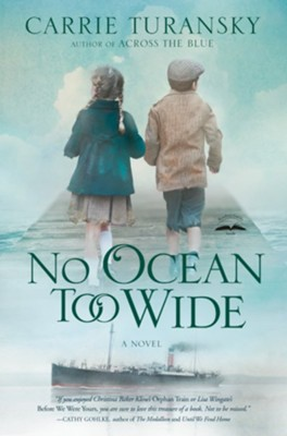 No Ocean Too Wide: A Novel   -     By: Carrie Turansky