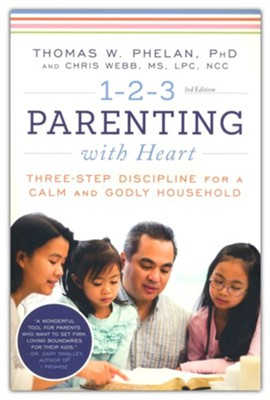 1-2-3 Parenting with Heart  -     By: Thomas Phelan