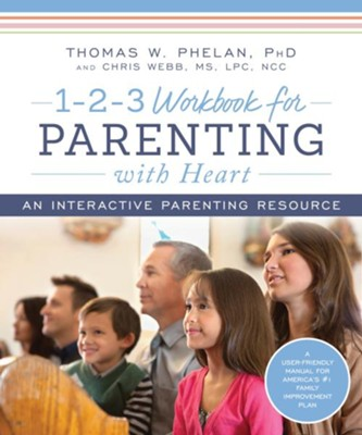 1-2-3 Parenting with Heart, Workbook  -     By: Thomas Phelan